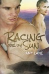 Racing for the Sun - Amy Lane