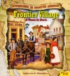 Frontier Village: A Town is Born - Catherine E. Chambers, Dick Smolinski