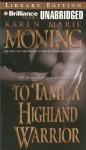 To Tame a Highland Warrior (Audio) - Karen Marie Moning, Phil Gigante