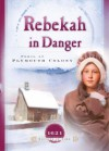 Rebekah in Danger: Peril at Plymouth Colony (1621) - Colleen L. Reece