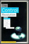 The Control Revolution: How the Internet Is Putting Individuals in Charge and Changing the World We Know - Andrew L. Shapiro, Richard C. Leone