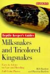 Milksnakes and Tricolored Kingsnakes - Richard Bartlett, Patricia P. Bartlett