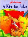 A Kiss for Jake (Jake Flocked Boards; Soft-to-Touch) - Parragon