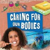 Let's Find Out about Caring for Our Bodies - Deborah Chancellor