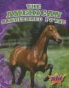 The American Saddlebred Horse - Rachel A. Koestler-Grack, Emily Leuthner