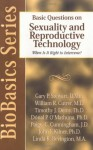 Basic Questions on Reproductive Technology - John F. Kilner, William Cutrer