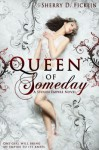 Queen of Someday - Sherry D. Ficklin