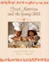 Food, Nutrition & the Young Child - Robert E. Rockwell
