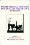 Instrumental Methods for Quality Assurance in Foods - Fung, Daniel Yee-Chak Fung