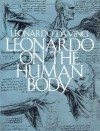 Leonardo on the Human Body (Dover Fine Art, History of Art) - Leonardo da Vinci, Charles Donald O'Malley, J.B. de C.M. Saunders