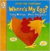 Where's My Egg?: Flip-the-Flap (Flip and Find) - Tony Mitton, Jane Chapman