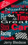 The World's Number One, Flat-Out, All-Time Great, Stock Car Racing Book - Jerry Bledsoe