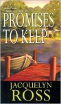 Promises To Keep - Jacquelyn Ross, Pam Rosenthal