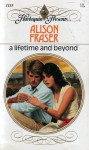 A Lifetime and Beyond (Harlequin Presents #1135) - Alison Fraser