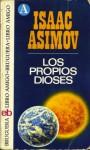 Los propios dioses - Isaac Asimov