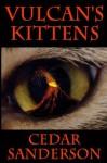 Vulcan's Kittens - Cedar Sanderson