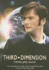 Third Dimension: The Unofficial and Unauthorised Guide to Doctor Who - Stephen James Walker
