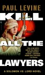 Kill All the Lawyers - Paul Levine