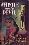 Whistle Up the Devil - Derek Smith