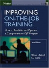 By William J. Rothwell - Improving on the Job Training: How to Establish and Operate a Comprehensive OJT Program: 2nd (second) Edition - William J. Rothwell