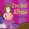 I'm Not Afraid - Mark Hulbert