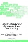 Urban Groundwater Management and Sustainability - John H. Tellam, Rauf G. Israfilov, Michael O. Rivett