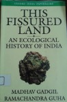 This Fissured Land: An Ecological History of India - Madhav Gadgil, Ramachandra Guha