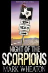 Night of the Scorpions: A Novella - Mark Wheaton