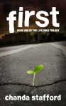 First (Book 1 of Live Once Trilogy) - Chanda Stafford