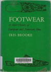 Footwear: A short history of European and American shoes - Iris Brooke