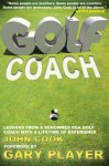 Golf Coach: Lessons From a Renowned PGA Golf Coach With A Lifetime Of Experience (Greatest Guides) - John Cook, Gary Player, Butch Harmon