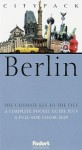 Fodor's Citypack Berlin: The Ultimate Key to the City: A Complete Pocket Guide plus a Full-Size Map - Melanie Rice, Fodor's Travel Publications Inc.