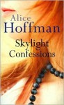 Skylight Confessions - Alice Hoffman