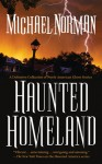 Haunted Homeland - Michael Norman