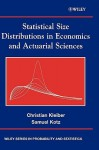 Statistical Size Distributions in Economics and Actuarial Sciences - Christian Kleiber, Samuel Kotz