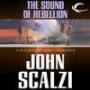 The Sound of Rebellion - John Scalzi, William Dufris