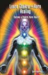 Learn Chakra and Aura Healing Become a Chakra/Aura Healer - Steve Murray