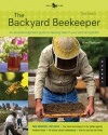 Backyard Beekeeper - Revised and Updated, 3rd Edition: An Absolute Beginner's Guide to Keeping Bees in Your Yard and Garden - New material includes: - The latest techniques in the battle against invasive mites - The 25 rules of modern beekeeping - All ... - Kim Flottum