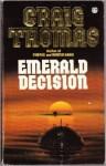 Emerald decision - Craig Thomas