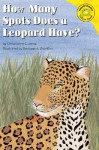 How Many Spots Does a Leopard Have? - Christianne C. Jones