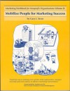 Marketing Workbook for Nonprofit Organizations: Volume 11: Mobilize People for Marketing Success - Gary J. Stern, Rick Peterson, Vincent Hyman