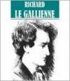 Essential Richard Le Gallienne Collection - Richard Le Gallienne