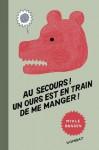 Au secours! Un ours est en train de me manger! (LES INSENSES) - Mykle Hansen, Thierry Beauchamp