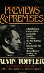 Previews and Premises: A Penetrating Conversation About Jobs, Identity, Sex Roles, the New Politics of the Information Age and the Hidden Forces Driving the Economy - Alvin Toffler