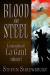 Blood and Steel: Legends of La Gaul - Steven Shrewsbury, Matthew Perry