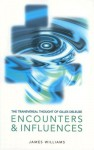 The Transversal Thought of Gilles Deleuze: Encounters and Influences - James Williams, Bill Ross