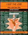 I Got the Job!: Win a Job Your Way - Elwood N. Chapman