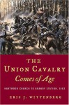 The Union Cavalry Comes Of Age: Hartwood Church To Brandy Station, 1863 - Eric J. Wittenberg