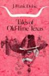 Tales of Old-Time Texas - J. Frank Dobie