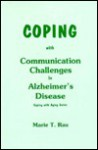 Coping with Communication Challenges in Alzheimer's Disease - Marie T. Rau, National Council